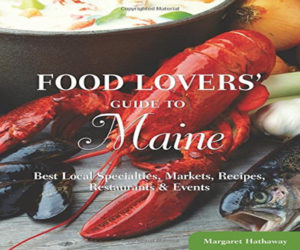 Food Lover's Guide To Maine